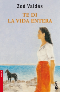 "Reseña: ""Te di la vida entera"" de Zoe Valdés"