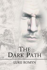 The Dark Path (Paperback) ~ Luke Romyn Cover Art