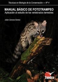 'Manual básico de fototrampeo' de Julián Zamora Gómez