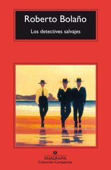 """Recomendación: """"Los detectives salvajes"""", del chileno Roberto Bolaño"""