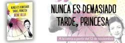 'Nunca es demasiado tarde, princesa' de Irene Villa