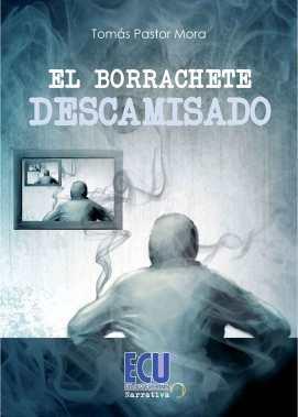 'El borrachete descamisado', de Tomás Pastor Mora