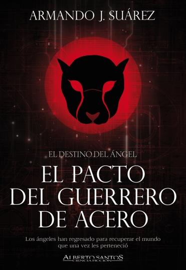 El destino del ángel 1. El pacto del Guerrero de Acero (Edición 2018)